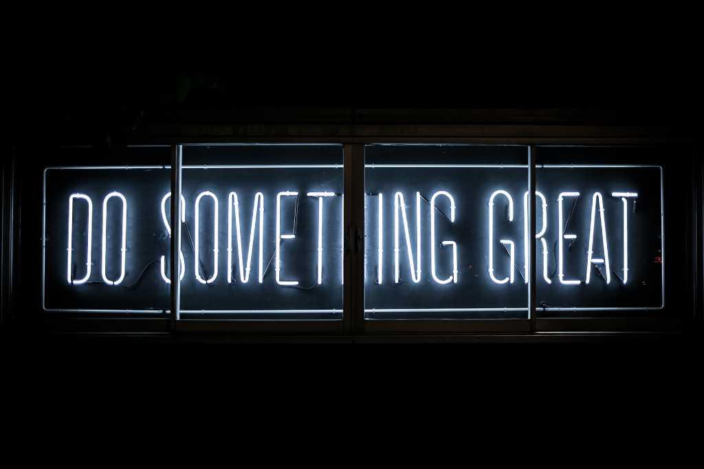 Faire quelque chose de grand !