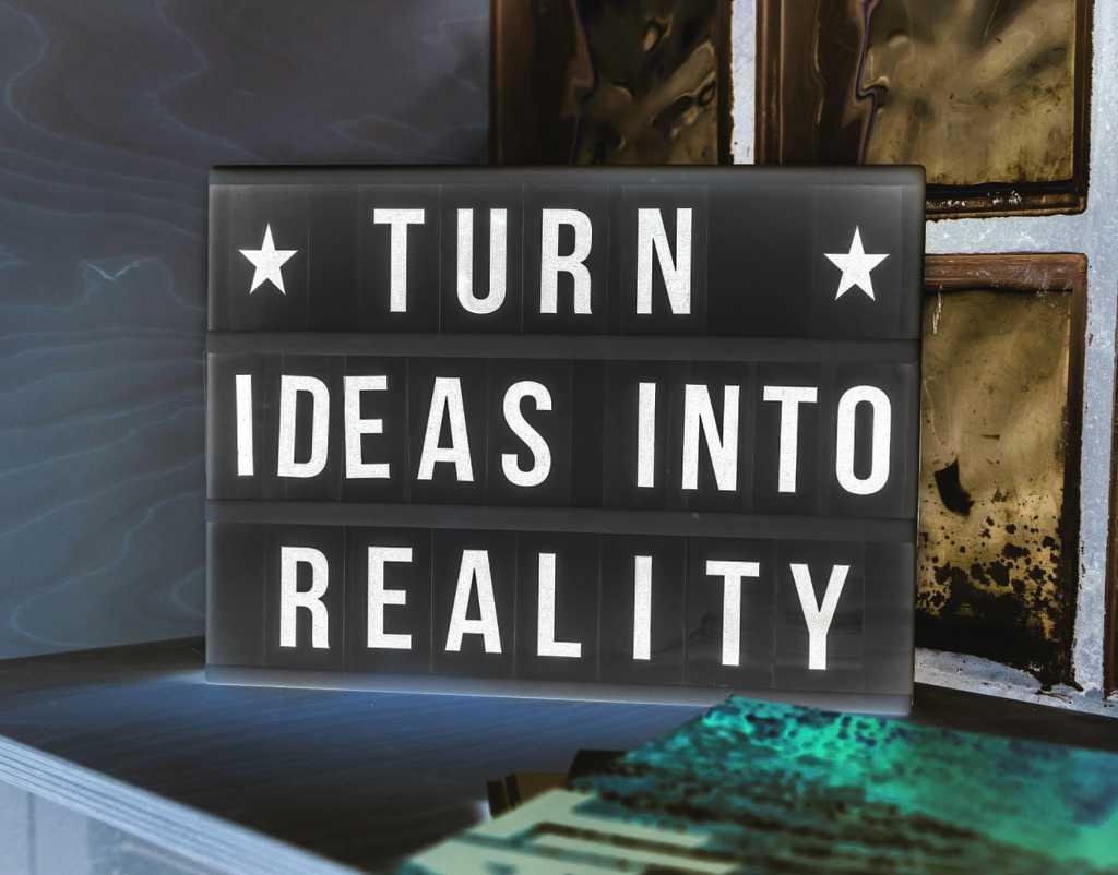 Faire de ses idées une réalité